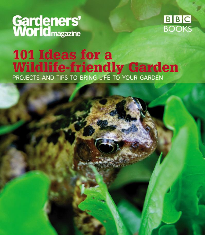 Gardeners' World: 101 Ideas for a Wildlife-friendly Garden rspb wildlife in your garden