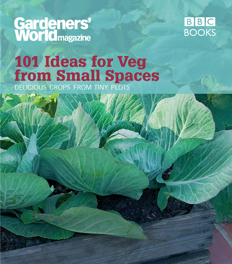 Gardeners' World: 101 Ideas for Veg from Small Spaces small graphics design innovation for limited spaces