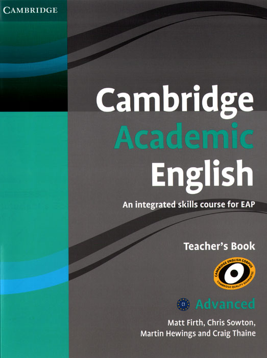 Cambridge Academic English: C1 Advanced: Teacher's Book: An Integrated Skills Course for EAP hewings martin thaine craig cambridge academic english advanced students book