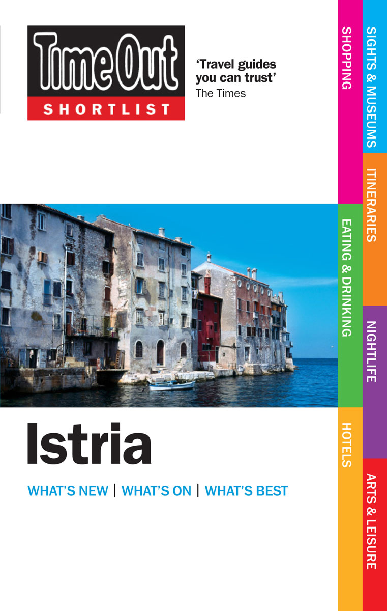 Time Out Shortlist Istria 1st edition travels of a t–shirt 1st edition with intro to international economics 1st edition set