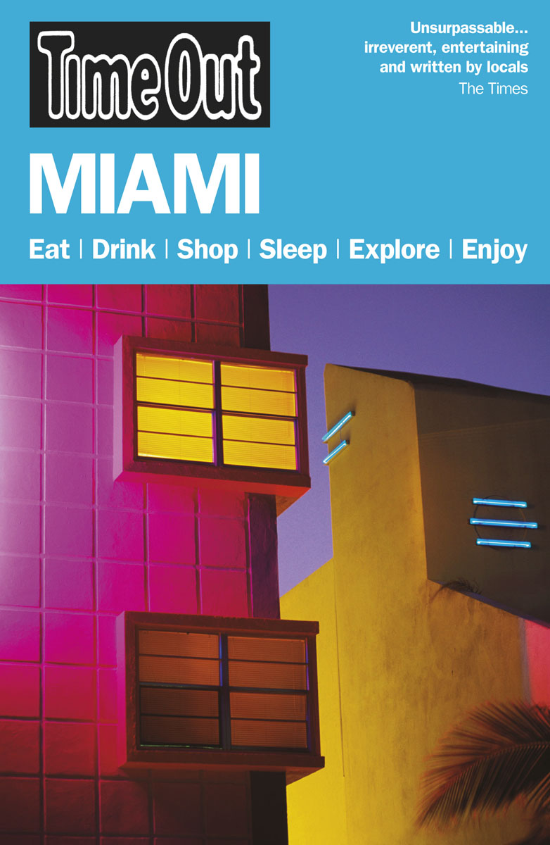Time Out Miami & the Florida Keys 6th edition the rough guide to miami and south florida