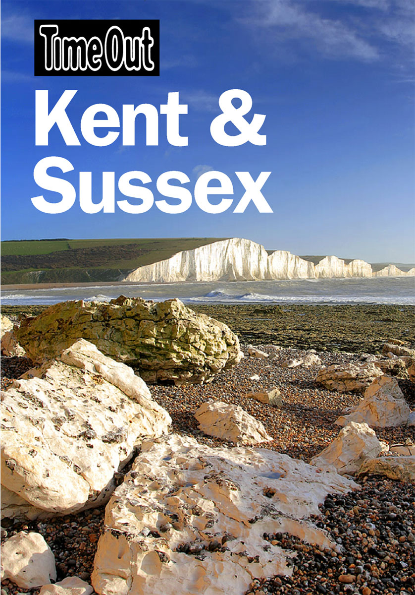 Time Out Kent & Sussex 1st edition kent west and the weald