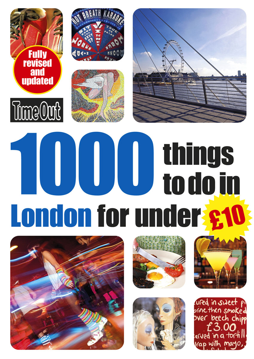 1000 things to do in London for under ?10 once in a lifetime