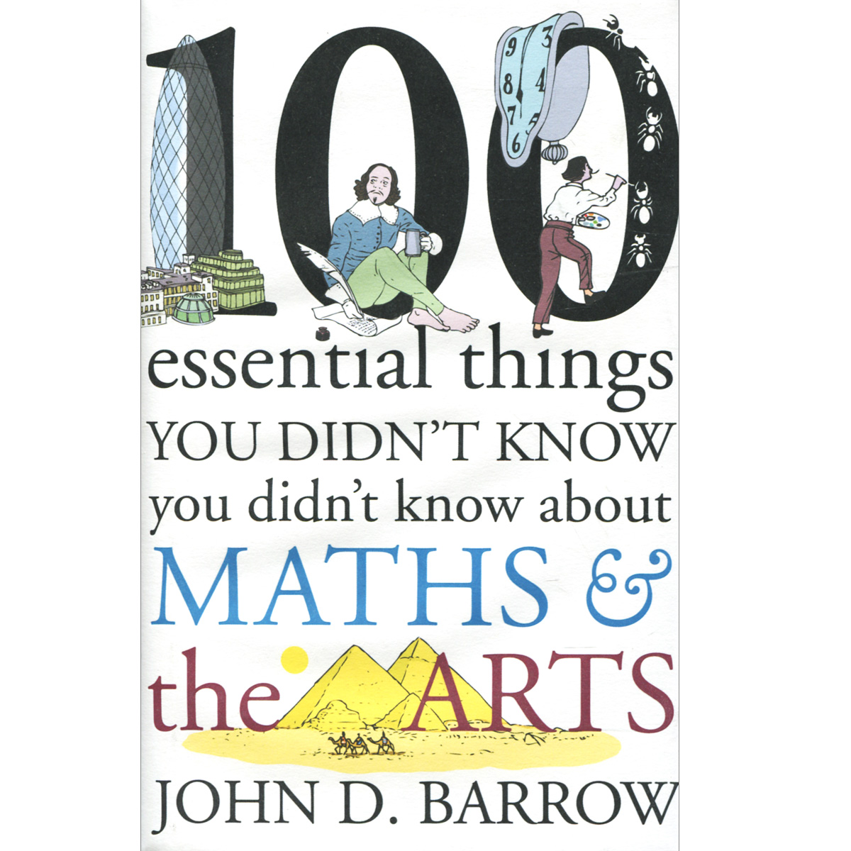 100 Essential Things You Didn't Know You Didn't Know about Maths and the Arts fletcher s let me tell you about a man i knew