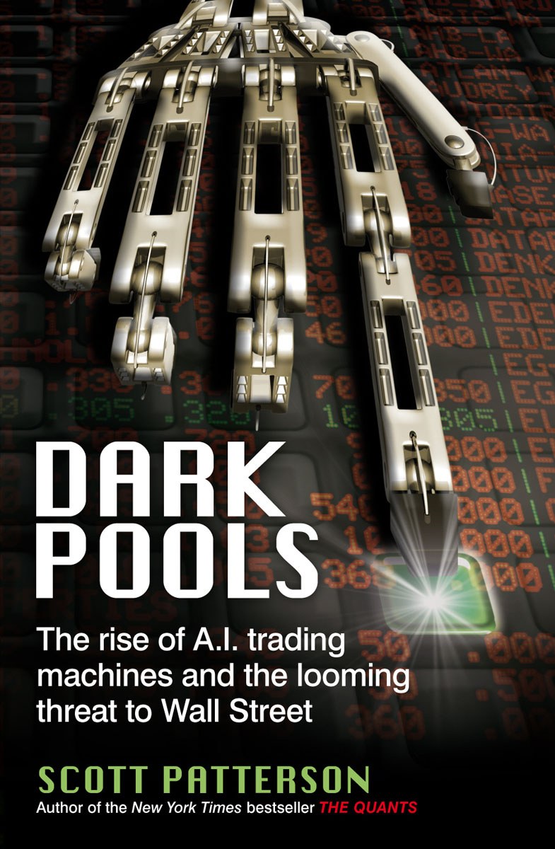 Dark Pools: The Rise of A.I. Trading Machines and the Looming Threat to Wall Street crusade vol 3 the master of machines