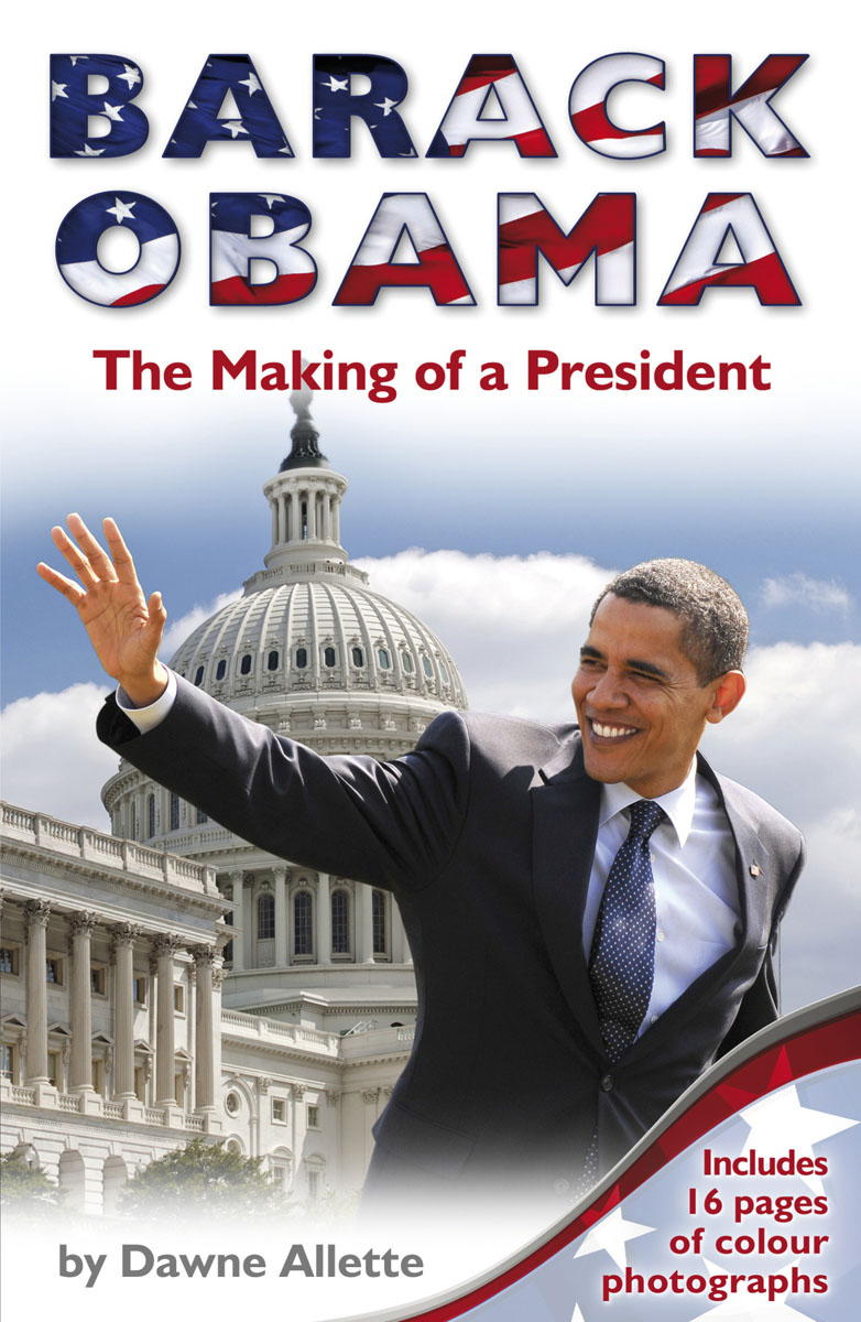 Barack Obama: The Making of a President rollason j barack obama the story of one man s journey to the white house level 2 сd