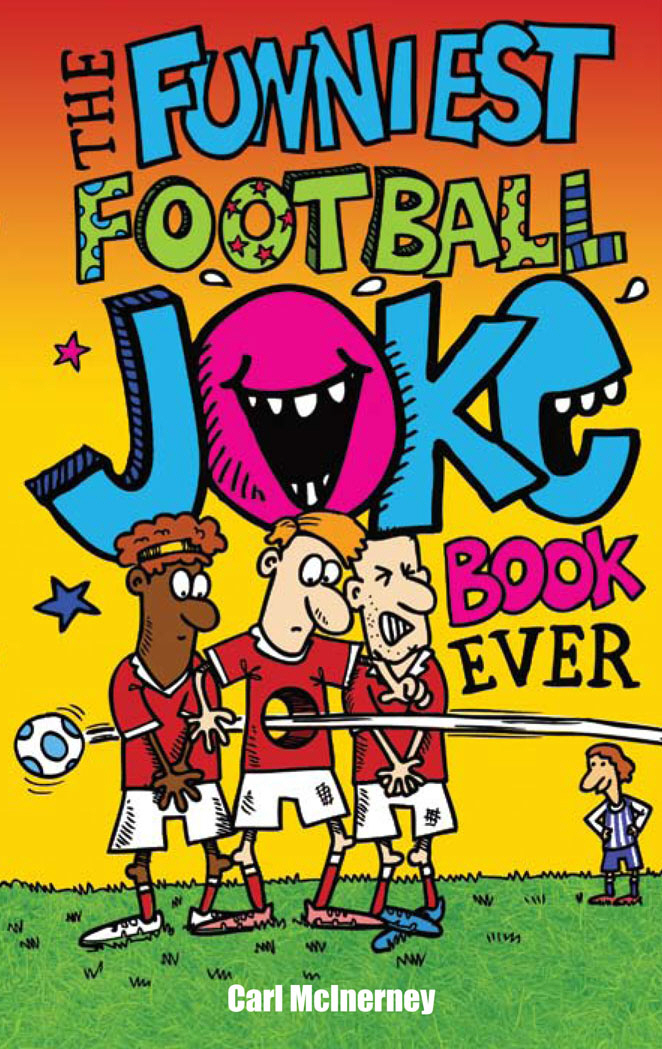 The Funniest Football Joke Book Ever! the funniest christmas joke book ever