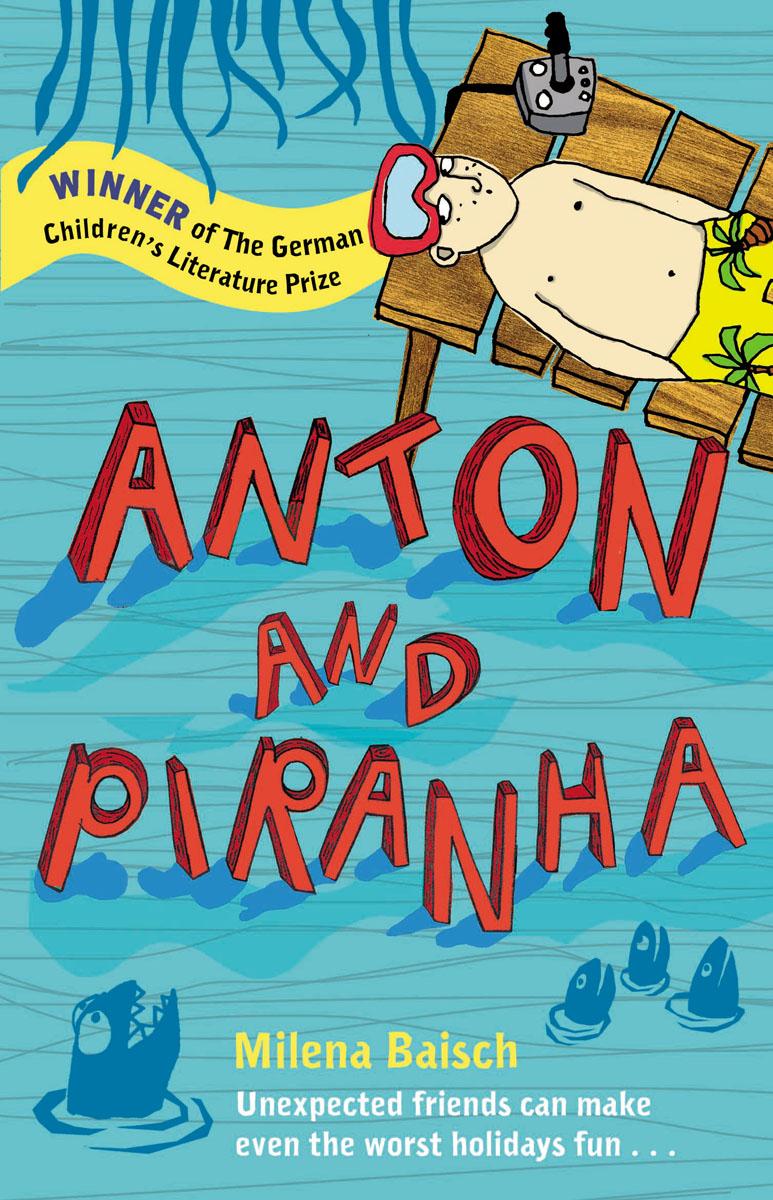 Anton and Piranha the perfect holiday