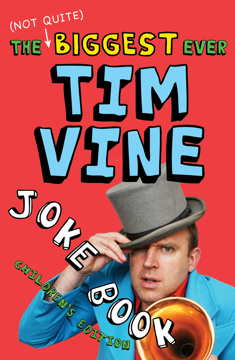 The (Not Quite) Biggest Ever Tim Vine Joke Book the funniest christmas joke book ever