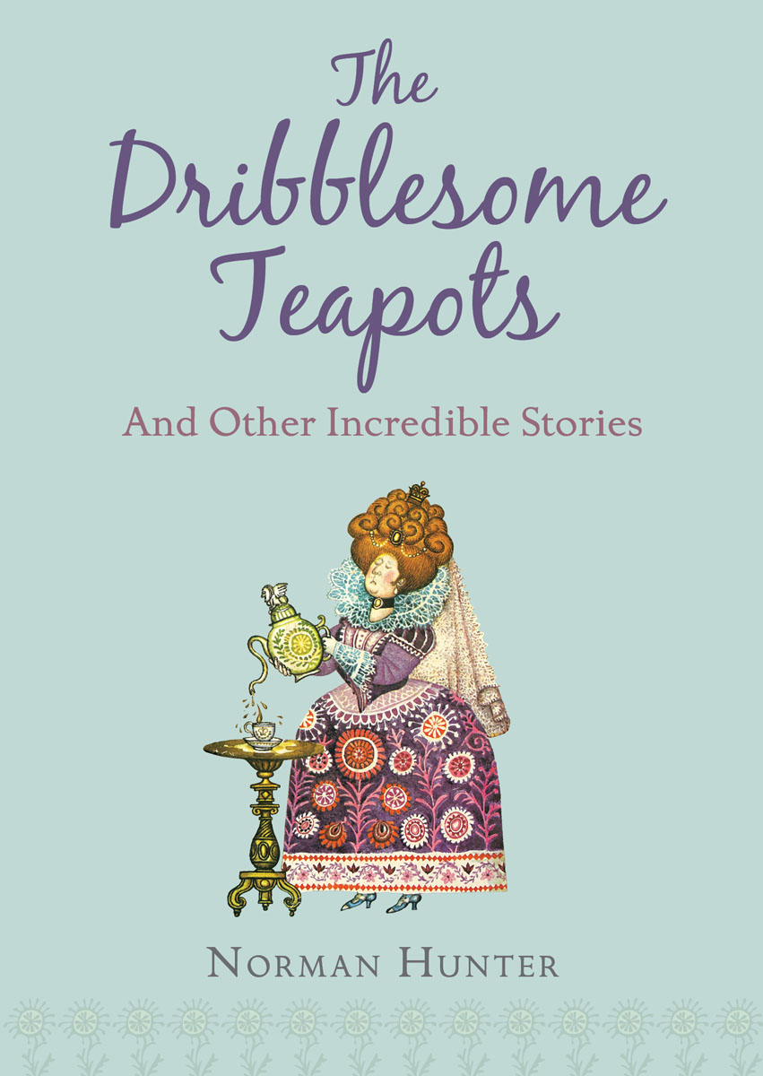 The Dribblesome Teapots and Other Incredible Stories the minority report and other classic stories