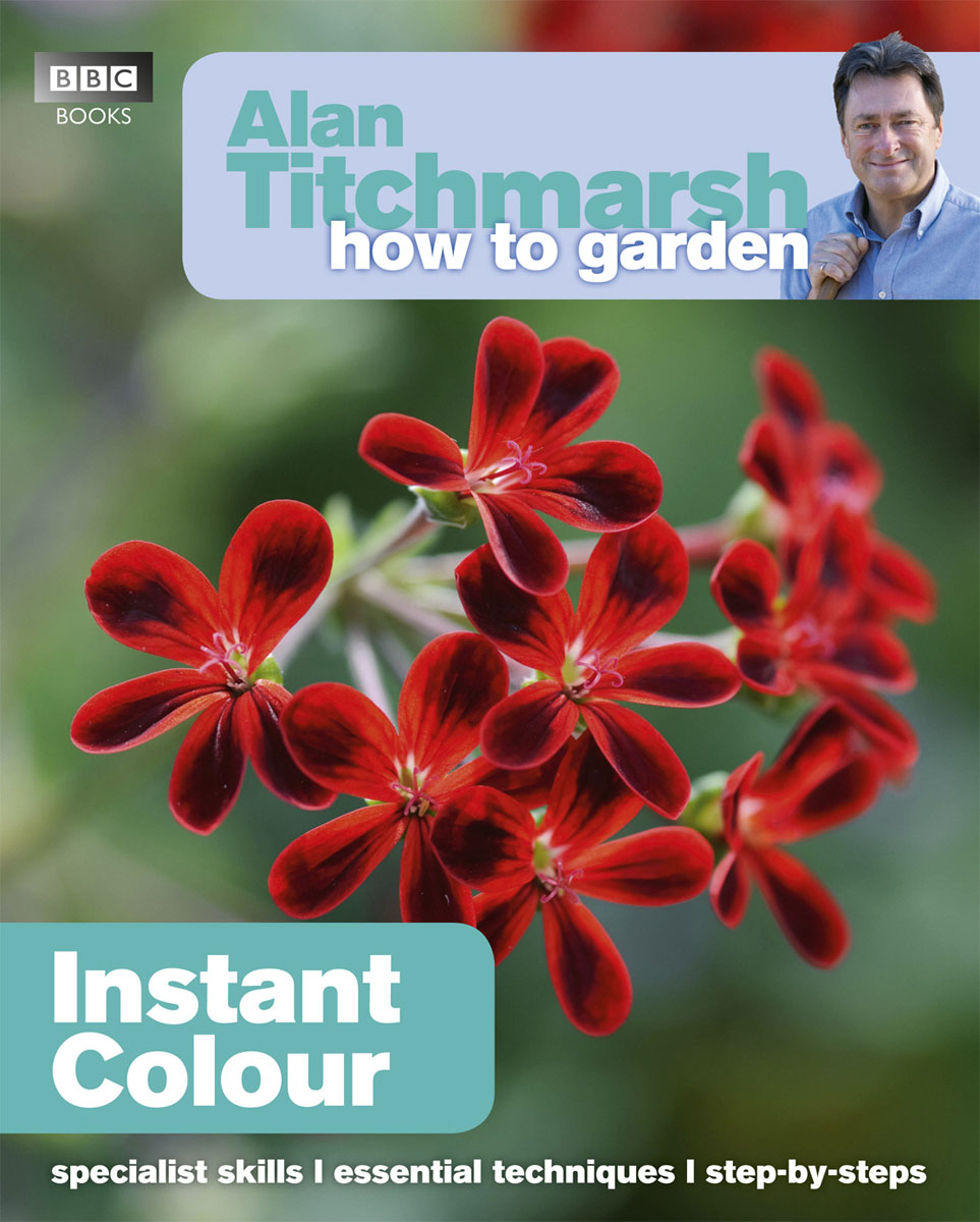 Alan Titchmarsh How to Garden: Instant Colour alexander mishkin how to stay young it