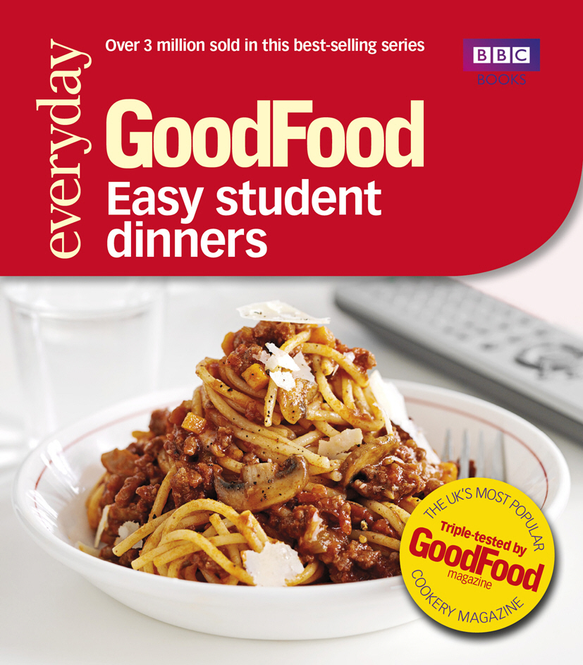 Good Food: Easy Student Dinners until you