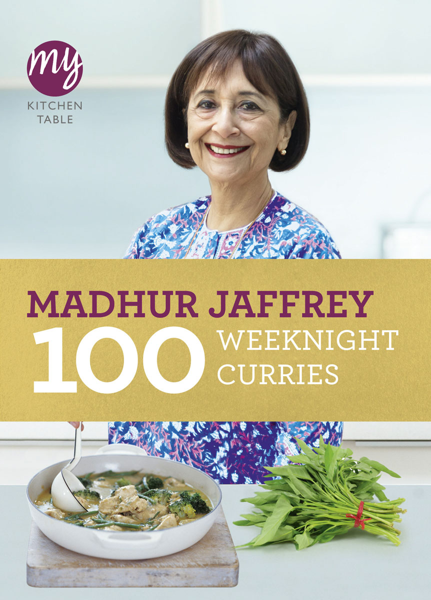 My Kitchen Table - 100 Weeknight Curries
