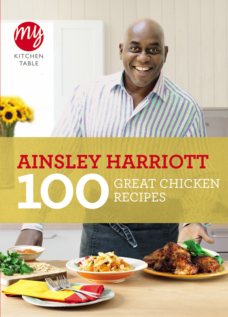 My Kitchen Table: 100 Great Chicken Recipes 100 foolproof suppers my kitchen table