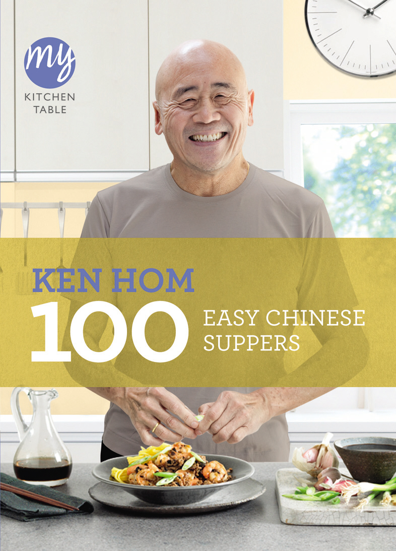 My Kitchen Table: 100 Easy Chinese Suppers 100 foolproof suppers my kitchen table