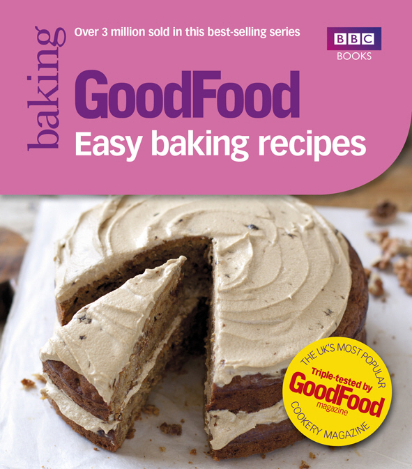 Good Food: Easy Baking Recipes everyday italian 125 simple and delicious recipes
