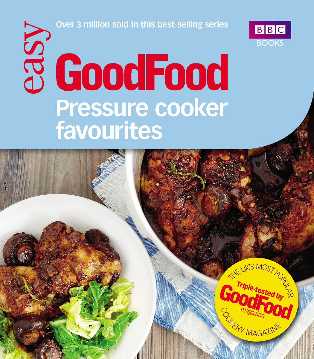 Good Food: Pressure Cooker Favourites great big pressure cooker book