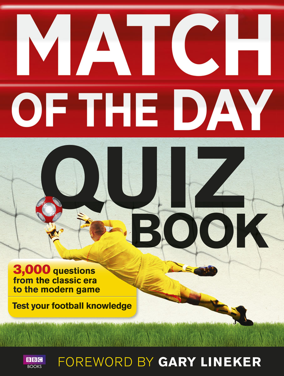 Match of the Day Quiz Book match of the day quiz book