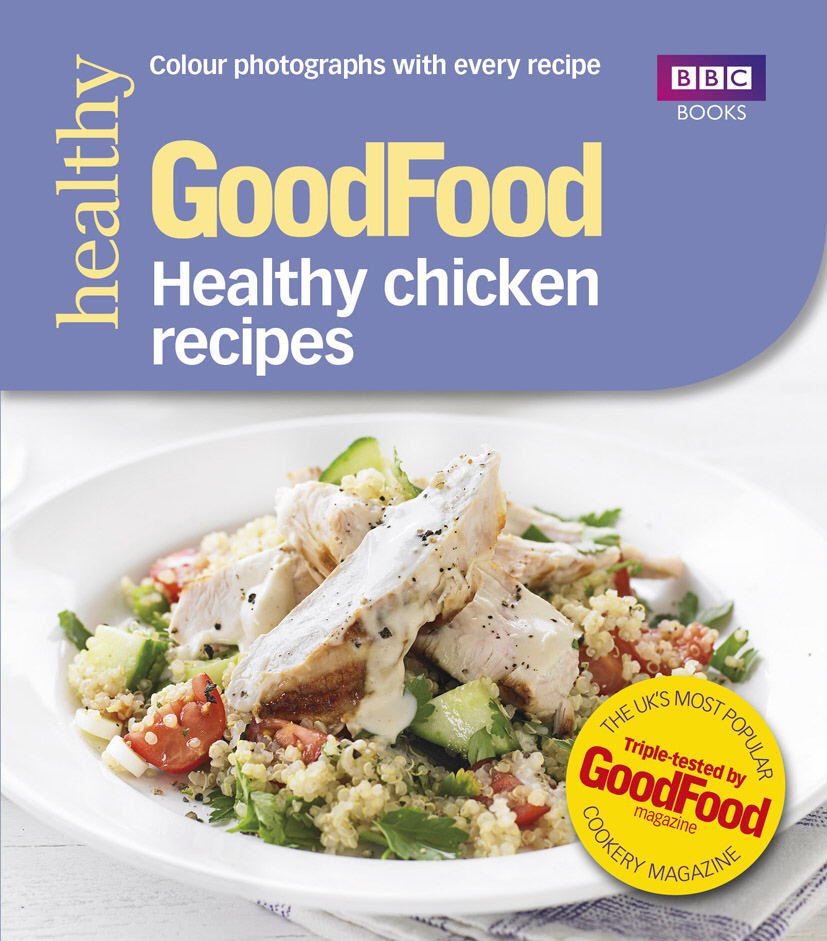 Good Food: Healthy chicken recipes jewish soul food from minsk to marrakesh more than 100 unforgettable dishes updated for today s kitchen