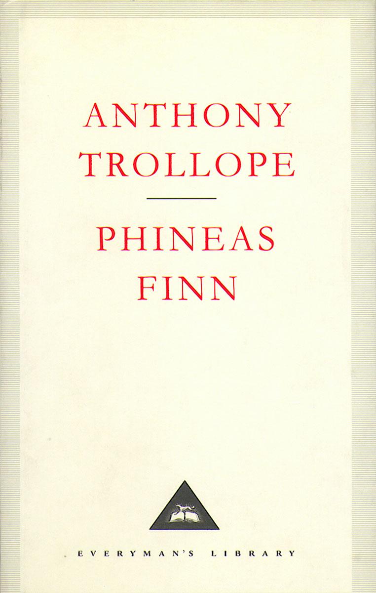 Phineas Finn trollope anthony phineas finn
