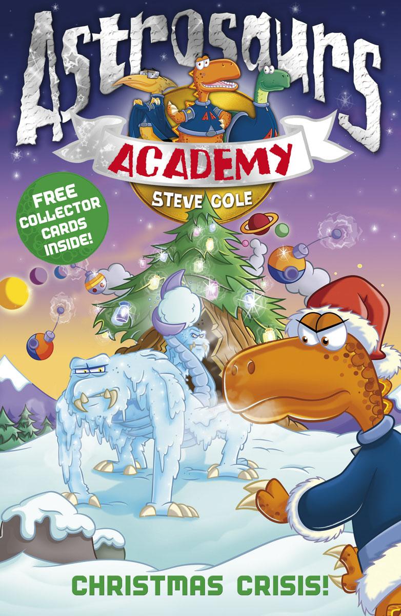 Astrosaurs Academy 6: Christmas Crisis! the elite academy