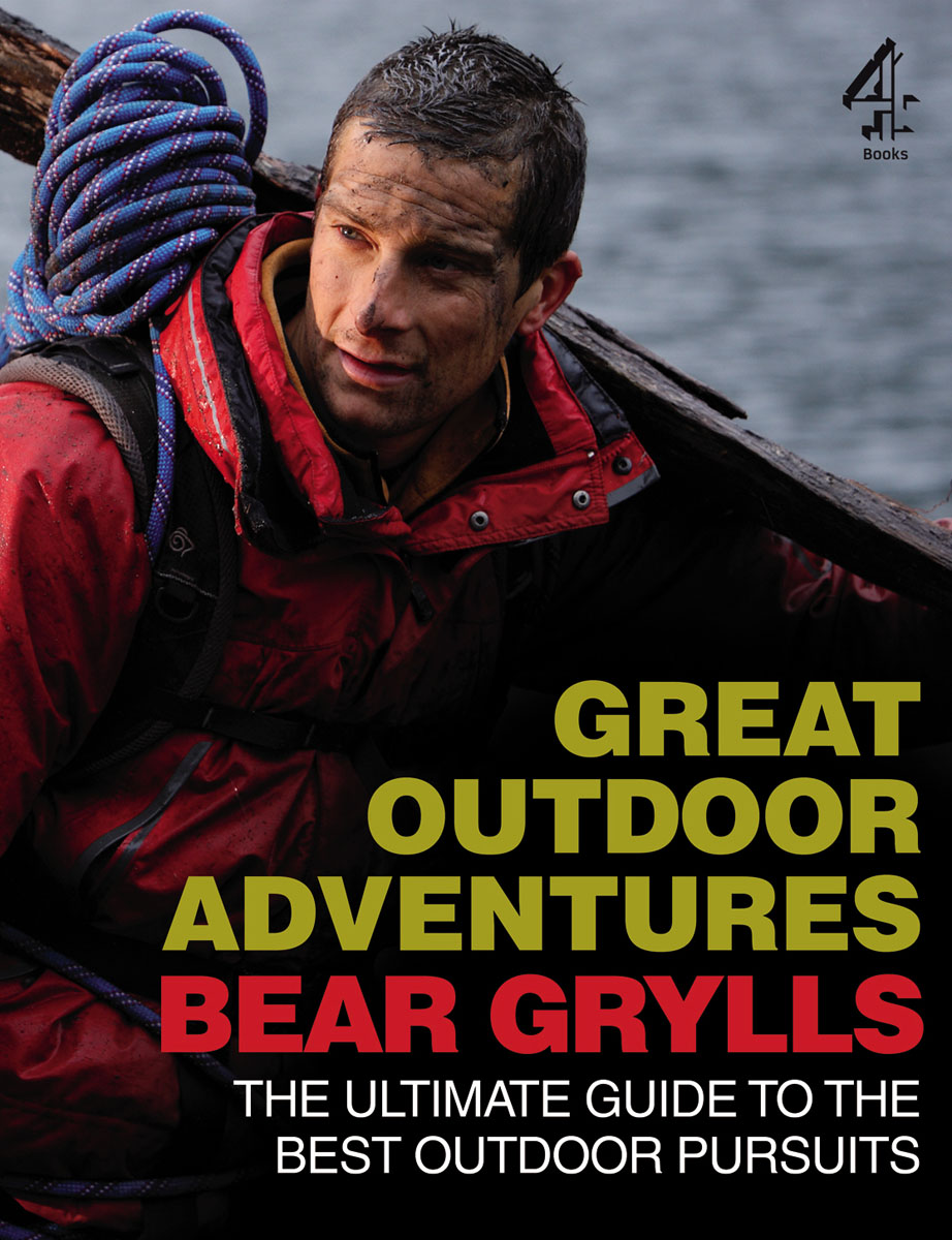 Bear Grylls Great Outdoor Adventures bm rubin time out how to take a year or more or less off without jeopardising your family paper