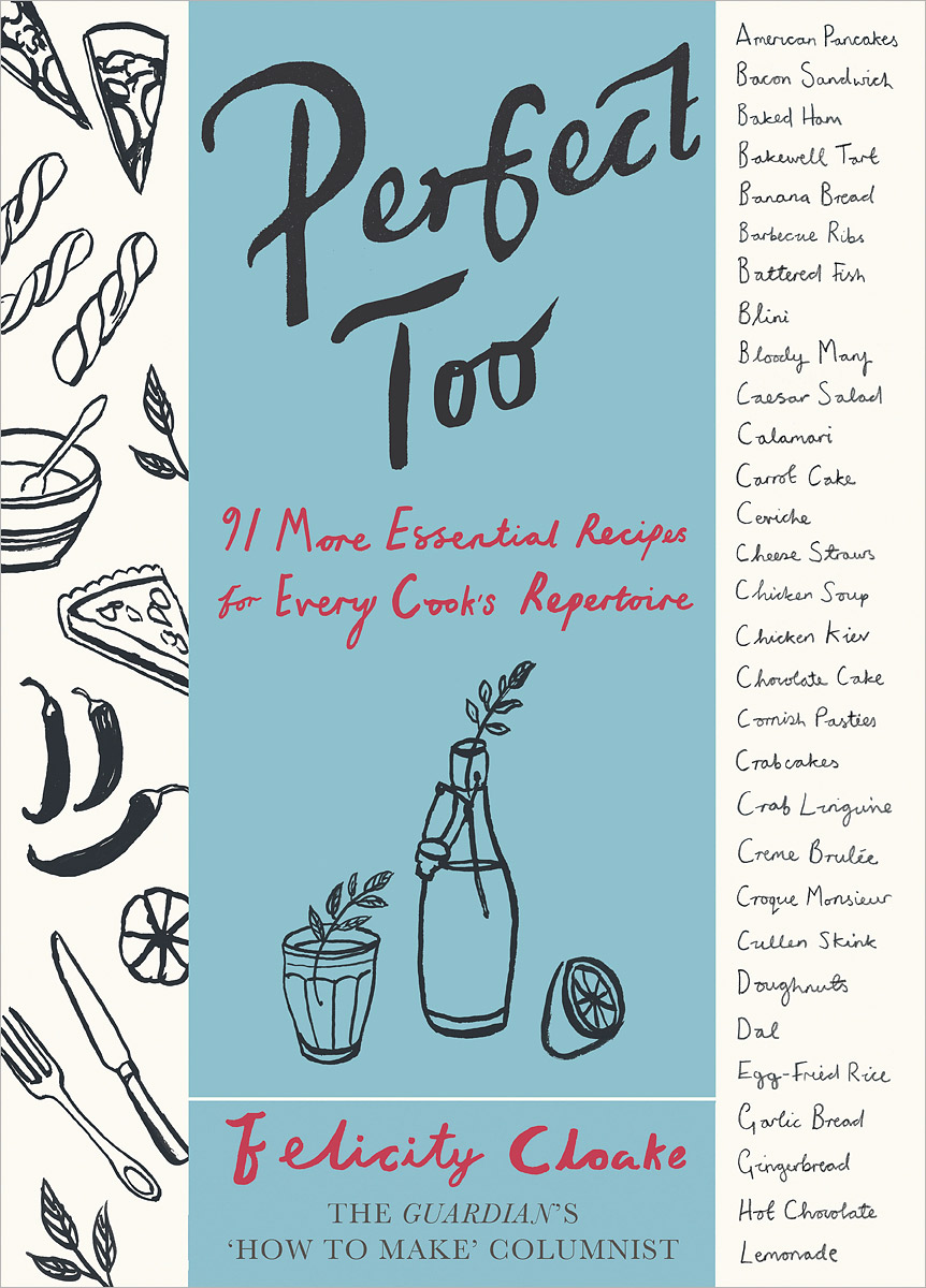 Perfect Too: 92 More Essential Recipes for Every Cook's Repertoire jewish soul food from minsk to marrakesh more than 100 unforgettable dishes updated for today s kitchen