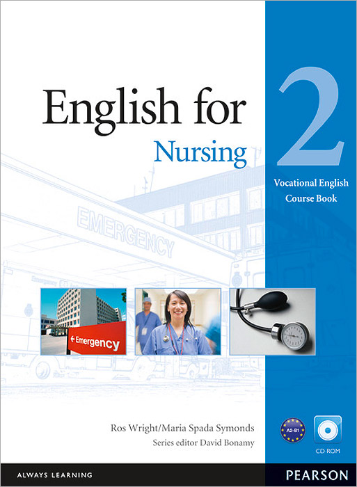 English for Nursing: Level 2: Course Book (+ CD-ROM) american english file level 4 student book