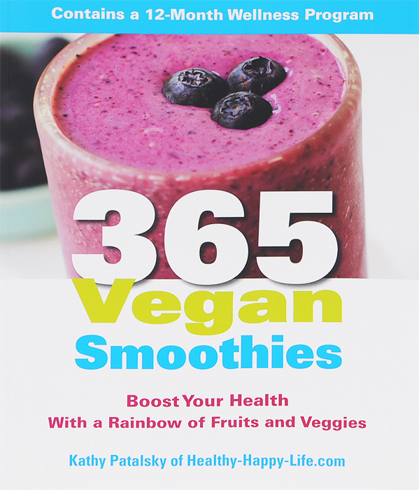 365 Vegan Smoothies: Boost Your Health with a Rainbow of Fruits and Veggies mike clayton powerhouse turbo boost your effectiveness and start making a serious impact