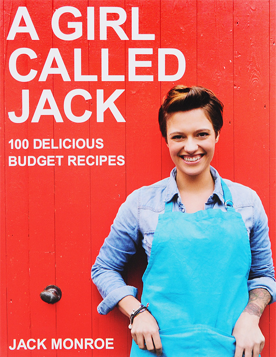 A Girl Called Jack: 100 Delicious Budget Recipes everyday italian 125 simple and delicious recipes