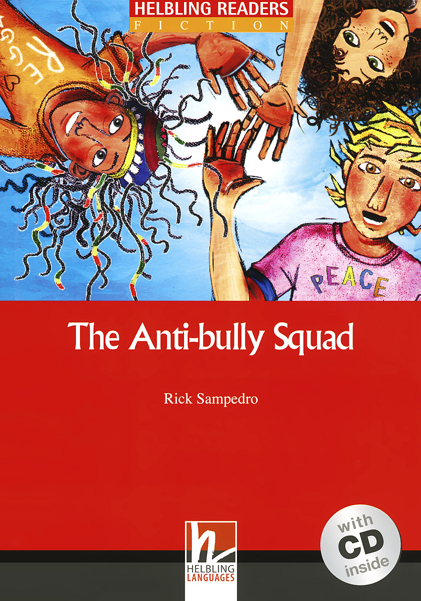 The Anti-bully Squad: Level 2 (+ CD) bullies in schools a problem or a challenge