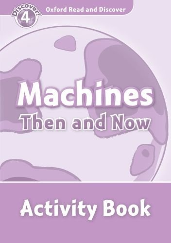 Read and discover 4 MACHINES THEN & NOW AB read and discover 4 incredible earth