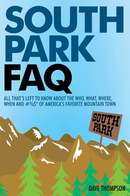 South Park FAQ: All That's Left to Know About the Who, What, Where, When and #%$* of America's Favorite Mountain Town developmental disabilities from childhood to adulthood – what works for psychiatrists in community and institutional settings