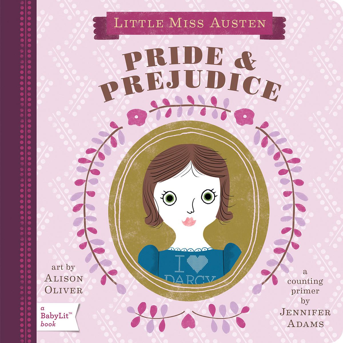 Little Miss Austen: Pride & Prejudice