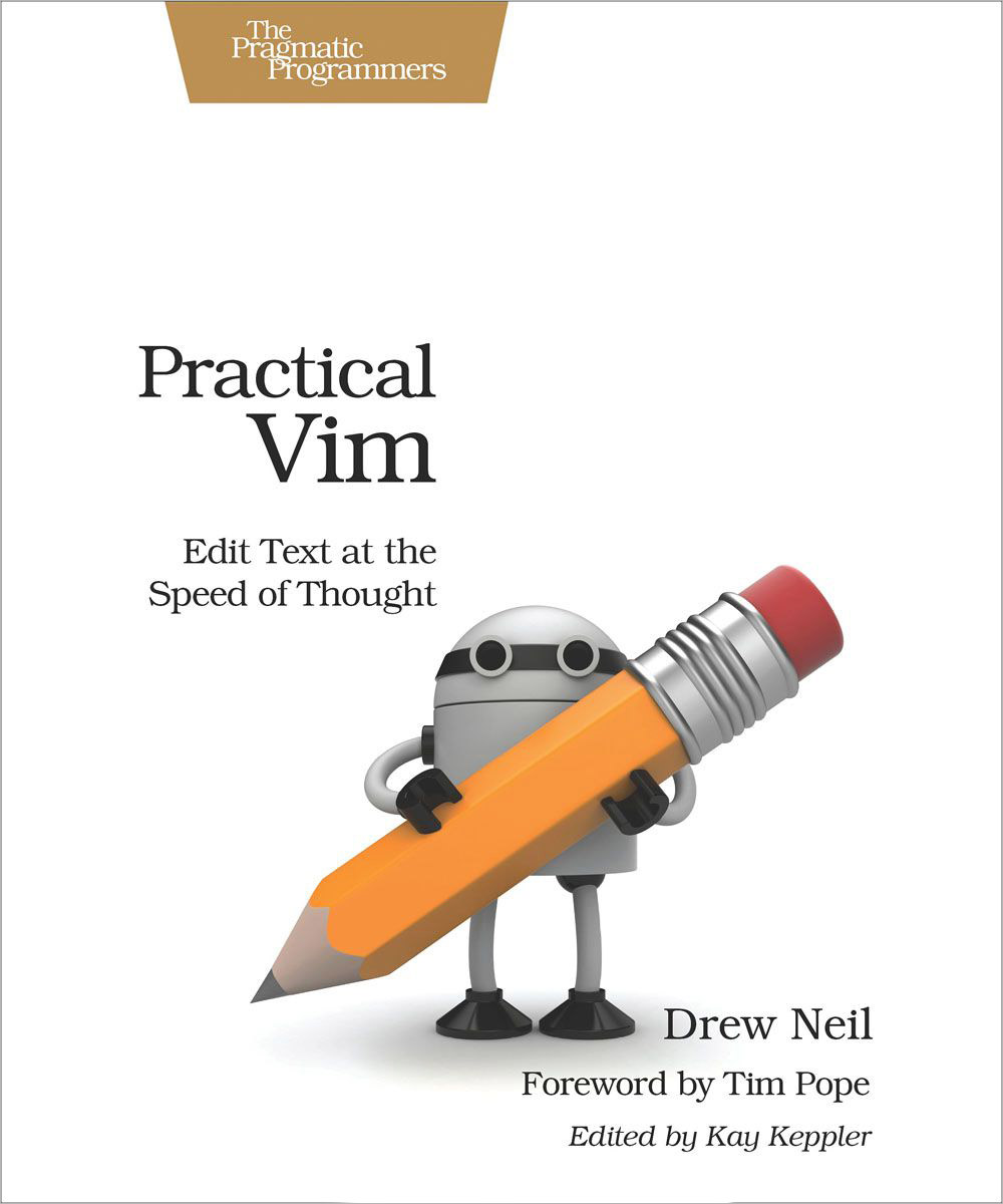 Practical Vim: Edit Text at the Speed of Thought robert johnson kick your own ass the will skill and drill of selling more than you ever thought possible