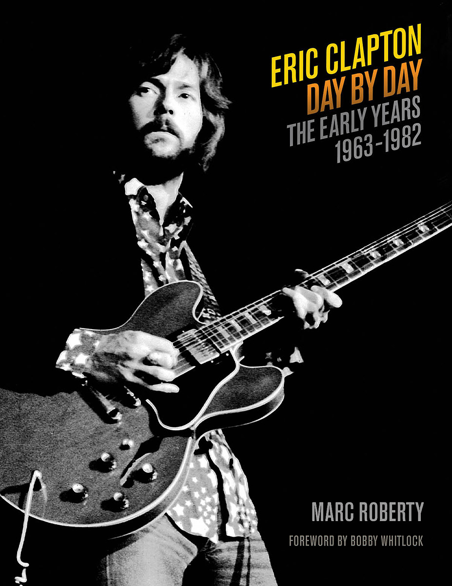 Eric Clapton: Day by Day: Volume 1: The Early Years 1963-1982 bristow eric eric bristow the autobiography