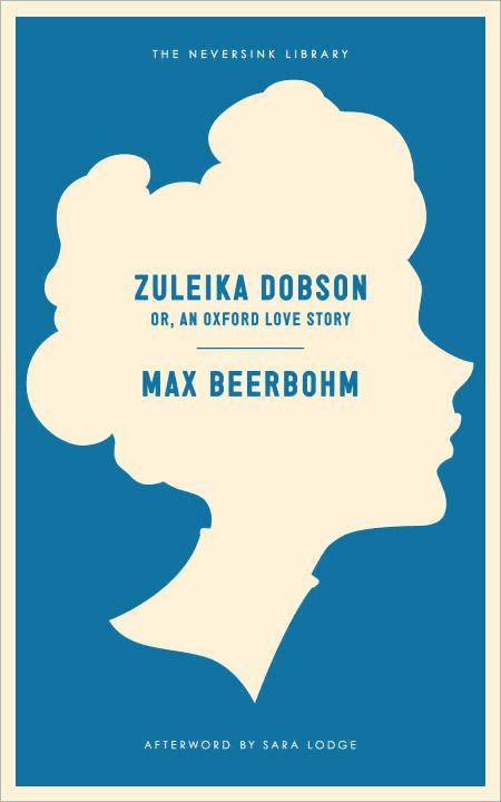 Zuleika Dobson: Or, an Oxford Love Story zuleika dobson or an oxford love story