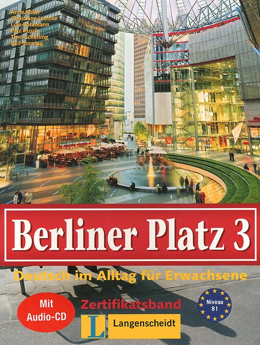 Berliner Platz 3: Deutsch im Alltag fur Erwachsene (+ CD) berliner platz 3 deutsch im alltag fur erwachsene zertifikatsband