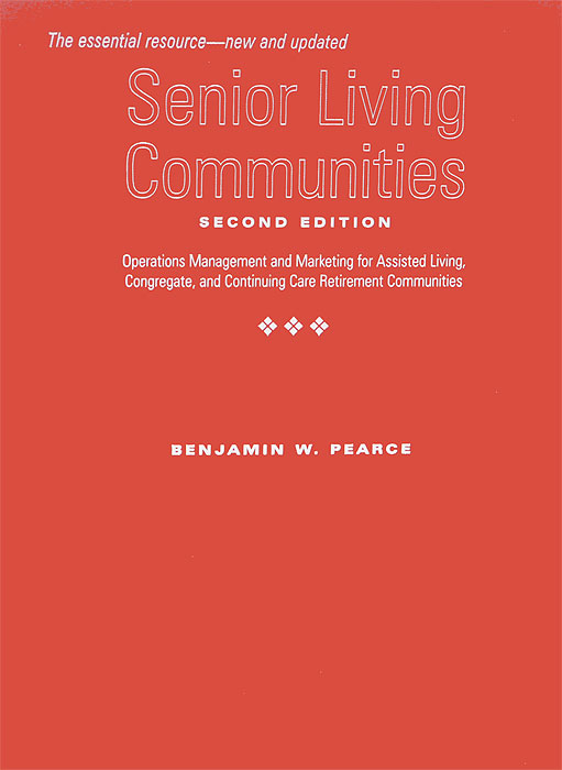 Senior Living Communities: Operations Management and Marketing for Assisted Living, Congregate, and Continuing Care Retirement Communities наушники akg y20 белый y20wht