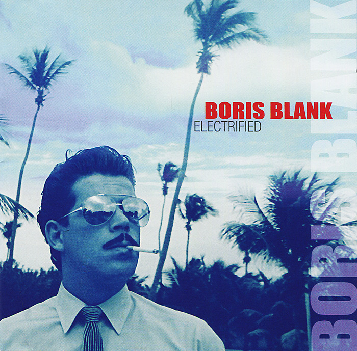 Boris Blank. Electrified (2 CD)