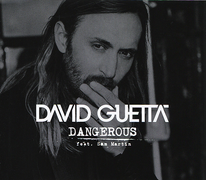 Дэвид Гетта,Самуэль Денисон Мартин David Guetta feat. Sam Martin. Dangerous дэвид гетта david guetta original album series 5 cd
