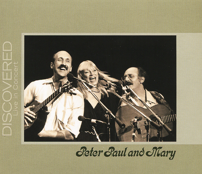 Peter, Paul & Mary Peter, Paul and Mary. Discovered Live in Concert peter paul mary peter paul mary the best of peter paul mary ten years together 2 lp