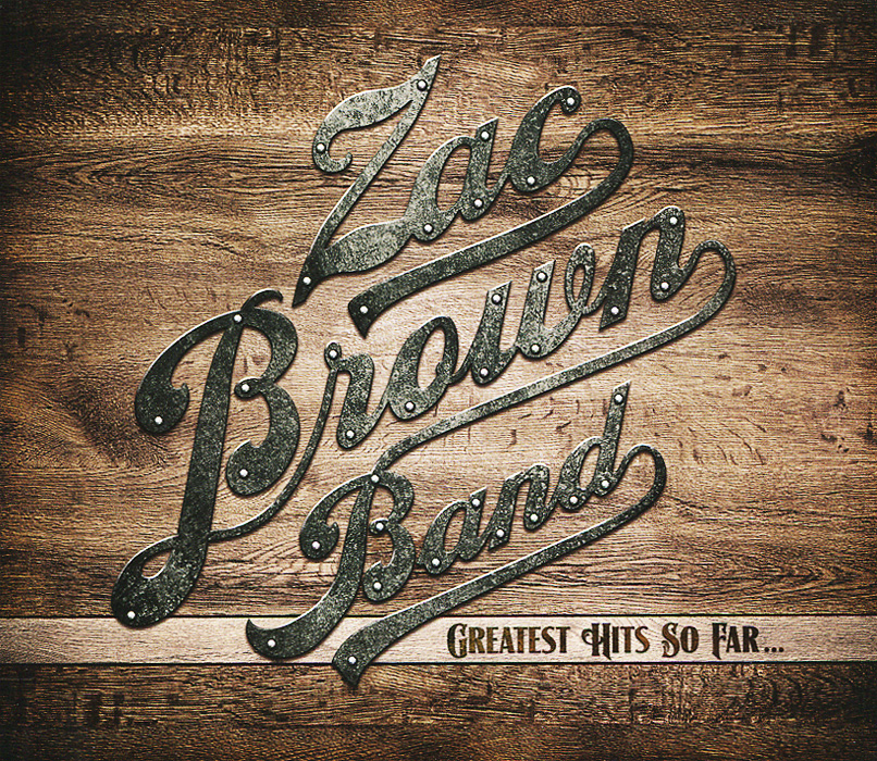 Zac Brown Band. Greatest Hits So Far...