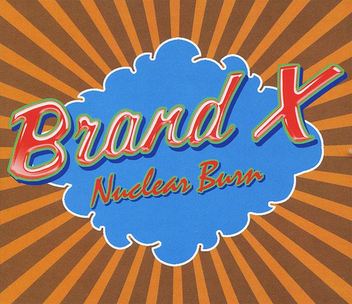 Brand X Brand X. Nuclear Burn. The Charisma Albums 1976-1980 (4 CD)