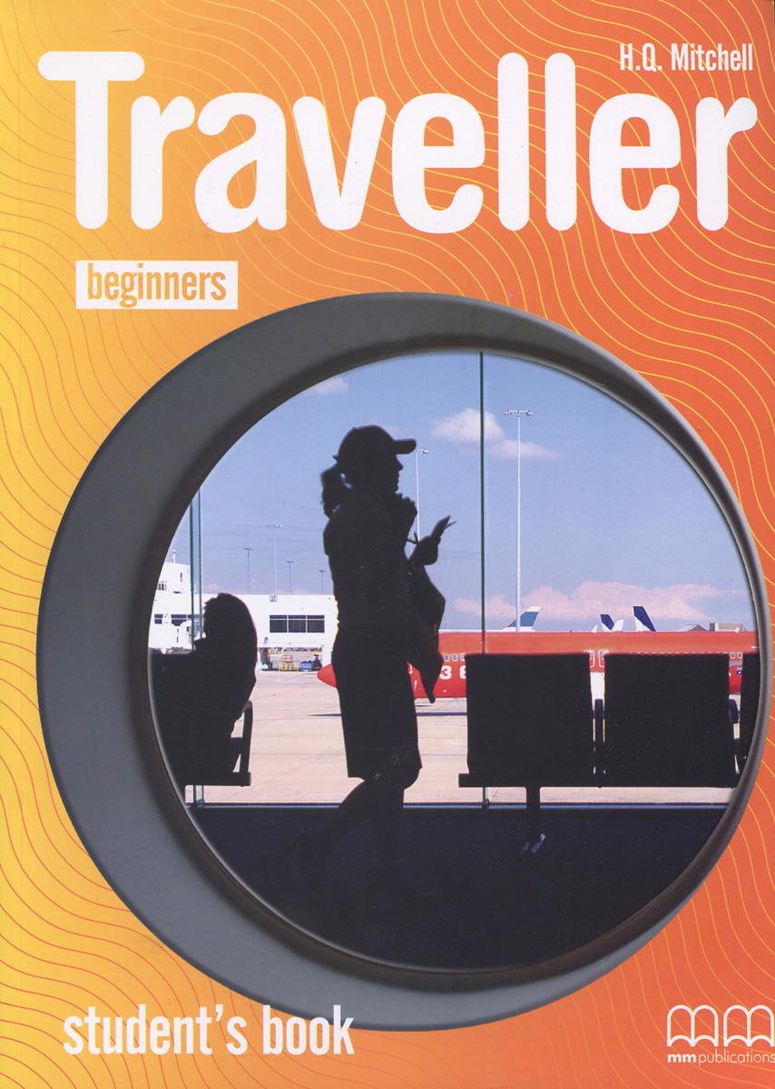 Traveller: Beginner: Student's Book traveller level b2 student s book