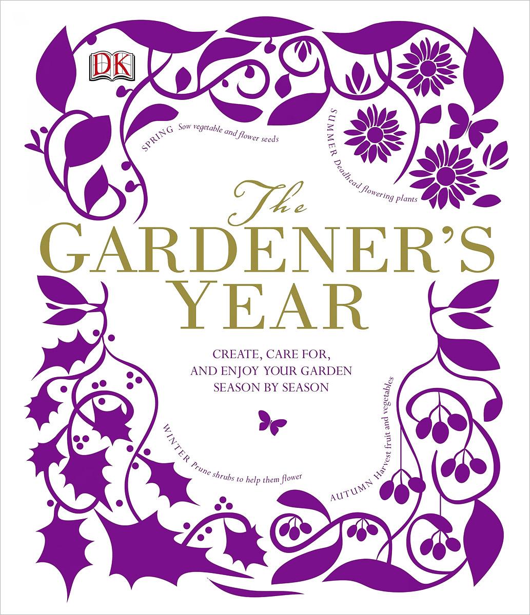 The Gardener's Year spring in the garden flowers and seedlings