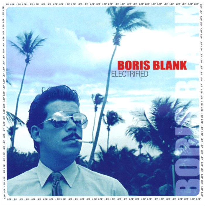 Борис Бланк Boris Blank. Electrified (2 CD)