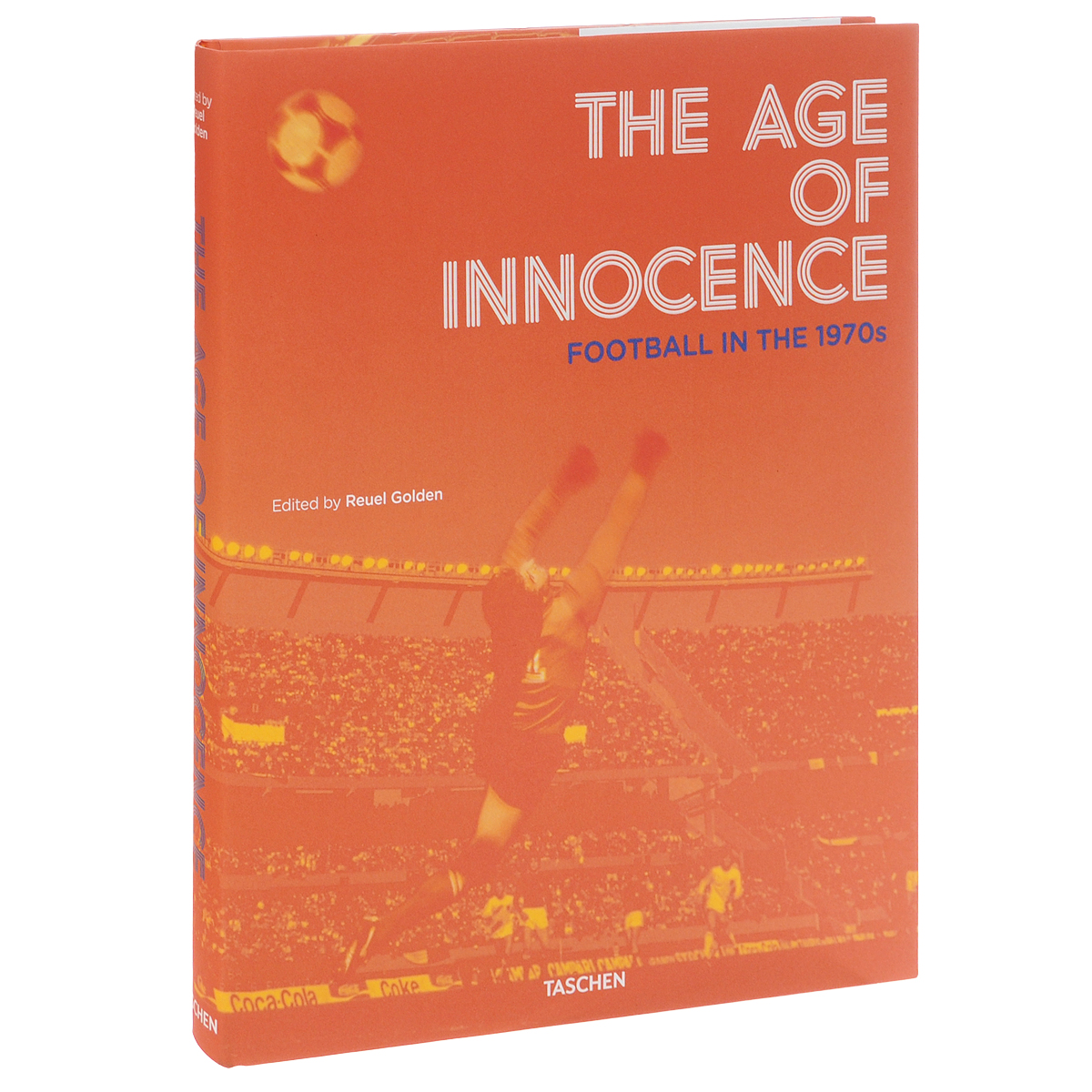 The Age of Innocence: Football in the1970s the age of innocence