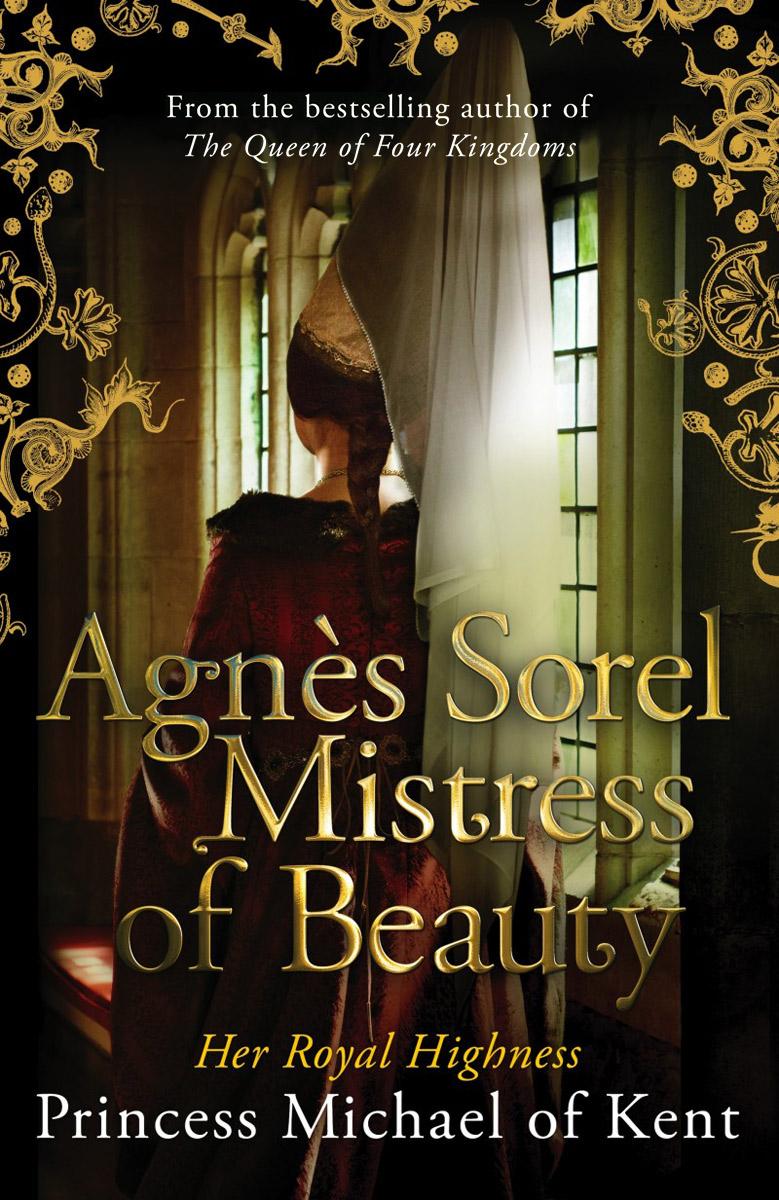 Agnes Sorel: Mistress of Beaut reilly m the four legendary kingdoms
