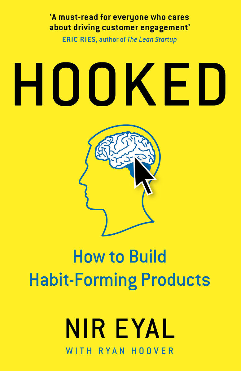 Hooked: How to Build Habit-Forming Products chris malone the human brand how we relate to people products and companies
